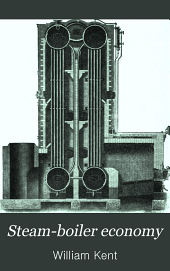 Steam-boiler economy: a treatise on the theory and practice of fuel economy in the operation of steam-boilers