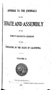 Appendix to the Journals of the Senate and Assembly ... of the Legislature of the State of California ...: Volume 2