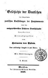 Geschichte der Deutschen: in einzelnen poetischen Darstellungen der Hauptmomente von den ausgezeichnetsten Dichtern Deutschlands bearbeitet, Band 2