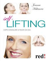 Self lifting: Come cancellare le rughe da soli