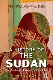 A History of the Sudan: From the Coming of Islam to the Present Day, Edition 6