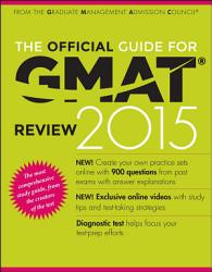 The Official Guide For Gmat Review 2015 With Online Question Bank And Exclusive Video Book PDF
