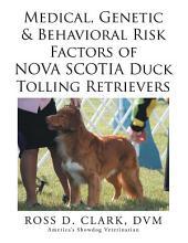Medical, Genetic & Behavioral Risk Factors of Nova Scotia Duck Tolling Retrievers