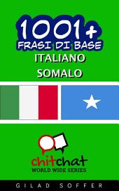 1001+ Frasi di Base Italiano - Somalo