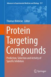 Protein Targeting Compounds: Prediction, Selection and Activity of Specific Inhibitors