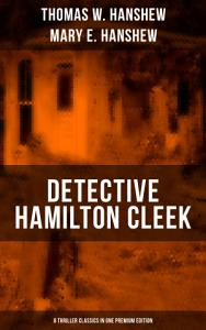 DETECTIVE HAMILTON CLEEK  8 Thriller Classics in One Premium Edition