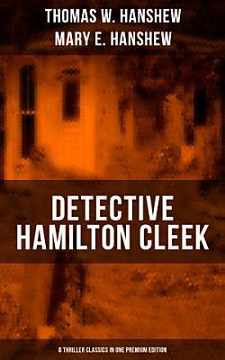 DETECTIVE HAMILTON CLEEK  8 Thriller Classics in One Premium Edition