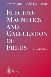 Electromagnetics and Calculation of Fields: Edition 2
