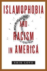 Islamophobia and Racism in America Book