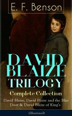 DAVID BLAIZE TRILOGY - Complete Collection: David Blaize, David Blaize and the Blue Door & David Blaize of King's (Illustrated)