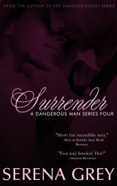 Surrender: A Dangerous man #4