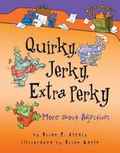 Quirky, Jerky, Extra Perky: More about Adjectives