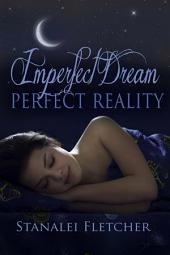 Imperfect Dream ~ Perfect Reality