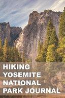 Hiking Yosemite National Park Journal PDF