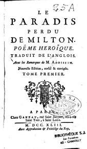 Le paradis perdu de John Milton : poëme héroique ;trad.de l'anglois, avec les remarques de M. Addisson