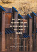 Militarised Responses to Transnational Organised Crime PDF