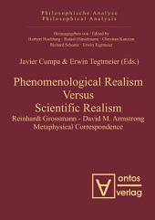 Phenomenological Realism Versus Scientific Realism: Reinhardt Grossmann - David M. Armstrong Metaphysical Correspondence