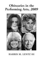 Obituaries in the Performing Arts, 2009: Film, Television, Radio, Theatre, Dance, Music, Cartoons and Pop Culture