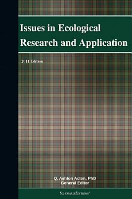 Issues in Ecological Research and Application  2011 Edition PDF