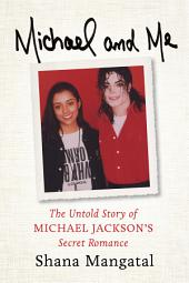 Michael and Me: The Untold Story of Michael Jackson's Secret Romance
