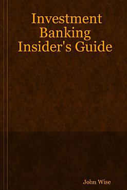 Investment Banking Insider s Guide PDF