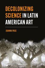 Decolonizing Science in Latin American Art