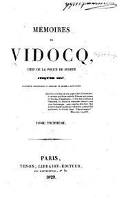 Mémoires de Vidocq: chef de la police de sûreté, jusqu'en 1827, aujourd'hui propriétaire et fabricant de papiers à Saint-Mandé, Volume3
