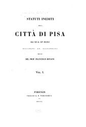 Statuti inediti della città di Pisa dal XII al XIV secolo: Volume 1