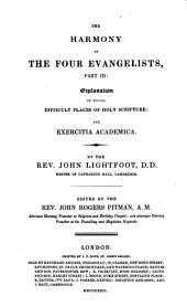 The Whole Works: ¬The harmony of the four evangelists ; 3 : explanation of divers difficult places of Holy Scripture and exercitia academica, Volume 5