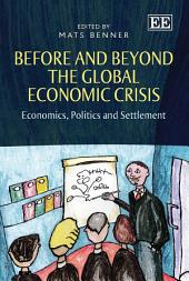 Before and Beyond the Global Economic Crisis: Economics, Politics and Settlement