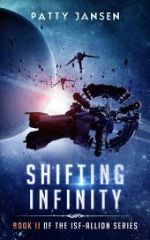 Shifting Infinity: A novel in the ISF-Allion world