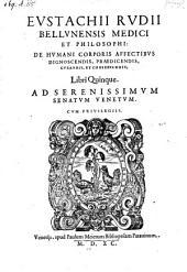 De humani corporis affectibus dignoscendis praediscendis, curandis et conservandis (etc.) - Venetiis, Paulus Meietus 1590