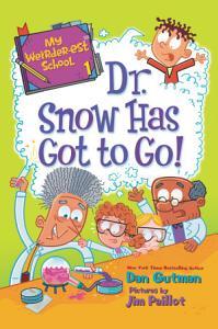 My Weirder est School  1  Dr  Snow Has Got to Go  Book