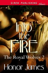 Into the Fire [The Royal Wolves 2]