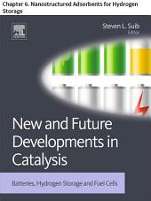 New and Future Developments in Catalysis: Chapter 6. Nanostructured Adsorbents for Hydrogen Storage