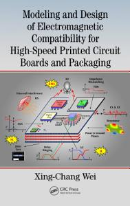 Modeling and Design of Electromagnetic Compatibility for High Speed Printed Circuit Boards and Packaging PDF