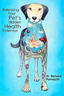 Releasing Your Pet s Hidden Health Potential PDF