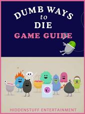 Dumb Ways to Die Game Guide Unofficial