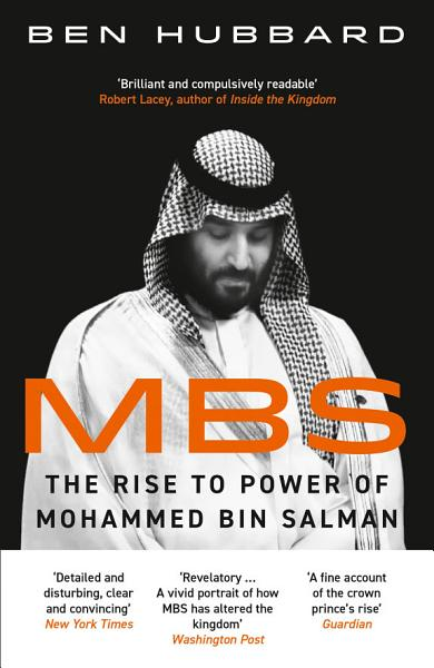 Download MBS  The Rise to Power of Mohammed Bin Salman Book