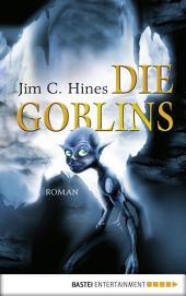 Die Goblins: Roman