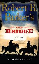 Download Robert B  Parker s the Bridge Book