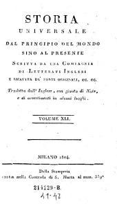 Storia Universale Dal Principio Del Mondo Sino Al Presente: Volume 41