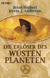 Die Erlöser des Wüstenplaneten: Roman