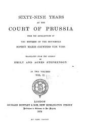 Sixty-nine Years at the Court of Prussia: From the Recollections of the Mistress of the Household, Volume 2