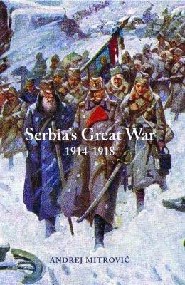 Serbia s Great War  1914 1918 PDF