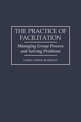 The Practice of Facilitation