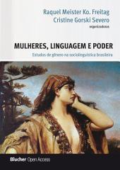 Mulheres, Linguagem e Poder: Estudos de Gênero na Sociolinguística Brasileira