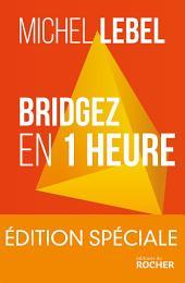 Bridgez en 1 heure - Edition spéciale