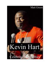 Celebrity Biographies - The Amazing Life of Kevin Hart - Famous Actors