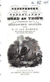 Gedenkboek van Nederlands moed en trouw, gedurende den Belgischen opstand